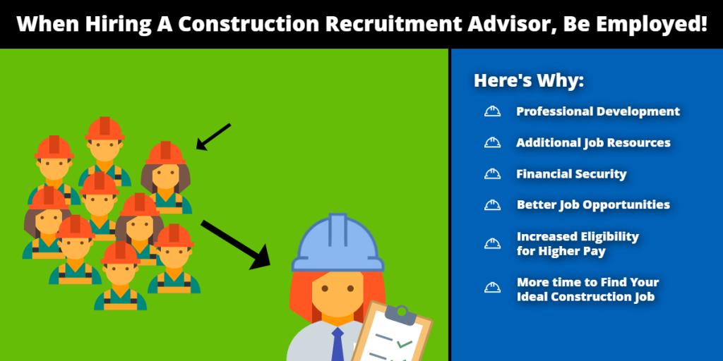 Benefits of being employed when hiring a Construction Recruitment Advisor