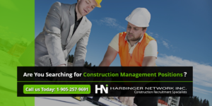 Are you searching for construction management positions?   Harbinger Network]