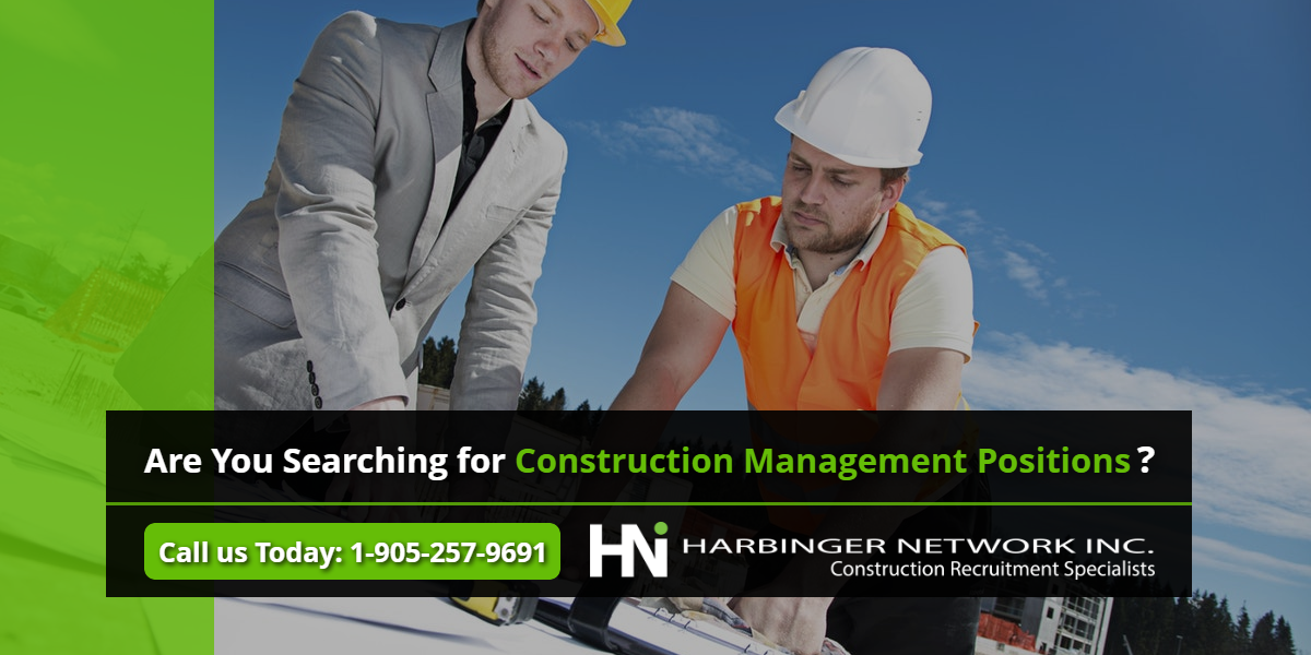 Are you searching for construction management positions? | Harbinger Network]